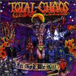 Total Chaos - In God We Kill (Cover Artwork)