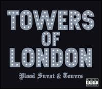 Towers of London - Blood Sweat & Towers (Cover Artwork)