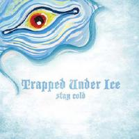 Trapped Under Ice - Stay Cold [7 inch] (Cover Artwork)