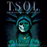T.S.O.L. - Life, Liberty & the Pursuit of Free Downloads (Cover Artwork)