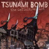 Tsunami Bomb - The Definitive Act (Cover Artwork)