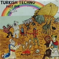 Turkish Techno - Past Due (Cover Artwork)