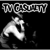 TV Casualty - TV Casualty [7-inch] (Cover Artwork)