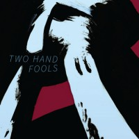 Two Hand Fools - Two Hand Fools (Cover Artwork)