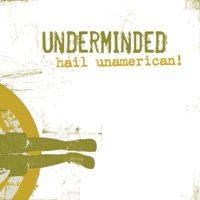 Underminded - Hail Unamerican! (Cover Artwork)