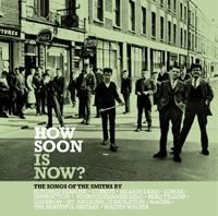 Various - How Soon Is Now? The Songs Of The Smiths (Cover Artwork)