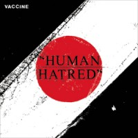 Vaccine - Human Hatred [7-inch] (Cover Artwork)