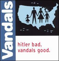 The Vandals - Hitler Bad, Vandals Good. (Cover Artwork)