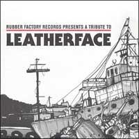Various - Rubber Factory Records Presents a Tribute to Leatherface (Cover Artwork)