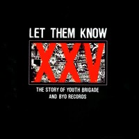 Various - Let Them Know: The Story Of Youth Brigade and BYO Records (Cover Artwork)