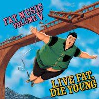 Various - Live Fat, Die Young (Cover Artwork)