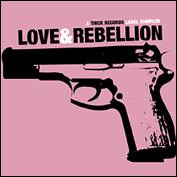 Various - THICK Records: Love & Rebellion (Cover Artwork)