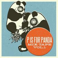 Various - P Is for Panda Mix Tape Vol. 1 (Cover Artwork)