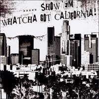 Various - Show 'Em Watcha Got California! (Cover Artwork)