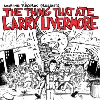 Various - The Thing That Ate Larry Livermore [12-inch] (Cover Artwork)