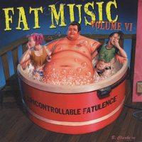 Various - Fat Music Volume VI: Uncontrollable Fatulence (Cover Artwork)