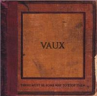 Vaux - There Must Be Some Way To Stop Them (Cover Artwork)