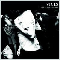 Vices - The Out Crowd Blues [7-inch] (Cover Artwork)