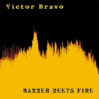 Victor Bravo - Hammer Meets Fire (Cover Artwork)