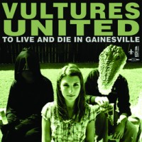 Vultures United - To Live and Die in Gainesville [7-inch] (Cover Artwork)