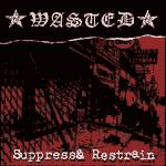 Wasted - Suppress & Restrain (Cover Artwork)