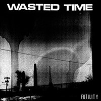 Wasted Time - Futility [12 inch] (Cover Artwork)