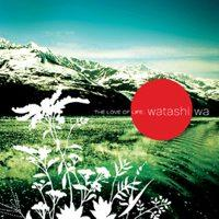 Watashi Wa - The Love of Life (Cover Artwork)