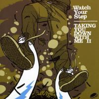 Watch Your Step - Taking You Down with Me II (Cover Artwork)