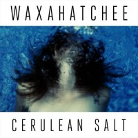 Waxahatchee - Cerulean Salt (Cover Artwork)