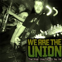 We Are the Union - The Gun Show Must Go On (Cover Artwork)