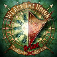 We Are The Union - You Can't B-Sides The Sun [Digital Single] (Cover Artwork)