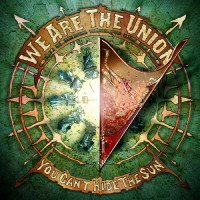 We Are the Union - You Can't Hide The Sun (Cover Artwork)