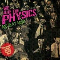 We Are the Physics - We Are the Physics Are OK at Music (Cover Artwork)