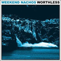 Weekend Nachos - Worthless (Cover Artwork)