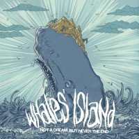 Whales'Island - Not a Dream, But Never the End (Cover Artwork)