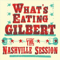 What's Eating Gilbert - The Nashville Session [7-inch] (Cover Artwork)