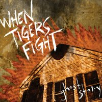 When Tigers Fight - Ghost Story (Cover Artwork)