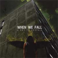 When We Fall - A Cry in Despair (Cover Artwork)