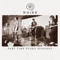 Whirr - Part Time Punks Session (Cover Artwork)