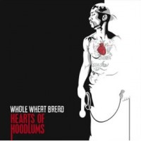 Whole Wheat Bread - Hearts of Hoodlums (Cover Artwork)