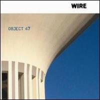 Wire - Object 47 (Cover Artwork)