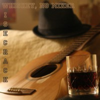 Wisecrack - Whiskey, No Mixer (Cover Artwork)