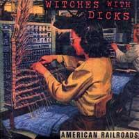 Witches with Dicks - American Railroads [7 inch] (Cover Artwork)