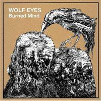 Wolf Eyes - Burned Mind (Cover Artwork)