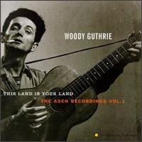 Woody Guthrie - This Land Is Your Land: The Asch Recordings, Vol. 1 (Cover Artwork)