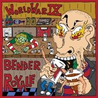 World War IX - Bender Royale (Cover Artwork)