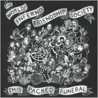 World/Inferno Friendship Society - This Packed Funeral (Cover)