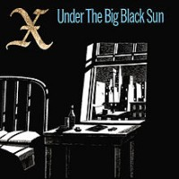 X - Under the Big Black Sun (Cover Artwork)