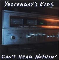 Yesterday's Kids - Can't Hear Nothin' (Cover Artwork)