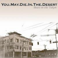 You.May.Die.in.the.Desert - Bears in the Yukon [US issue] (Cover Artwork)